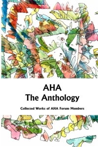 The cover of AHA - The Anthology, produced by members of the American Haiku Association's online forum, in which six of Marion's haiku have been published.